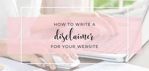 How to Write a Disclaimer For Your Website