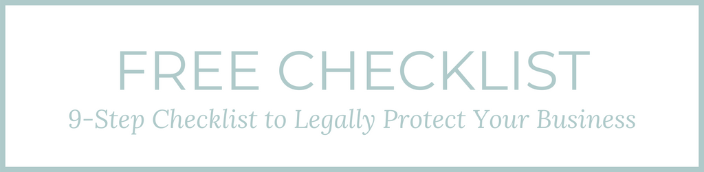 FREE CHECKLIST: 9 Step Checklist to Legally Protect Your Business