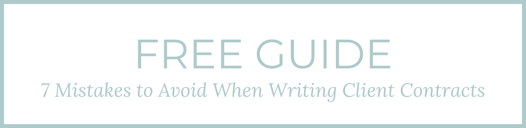 FREE GUIDE: 7 Mistakes to Avoid When Writing Your Client Contracts