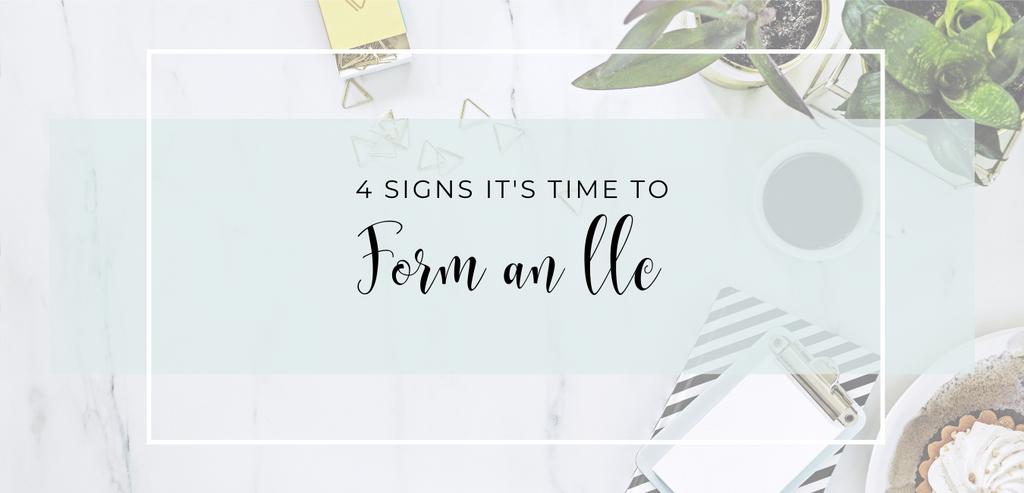 4 Signs It's Time to Form an LLC
