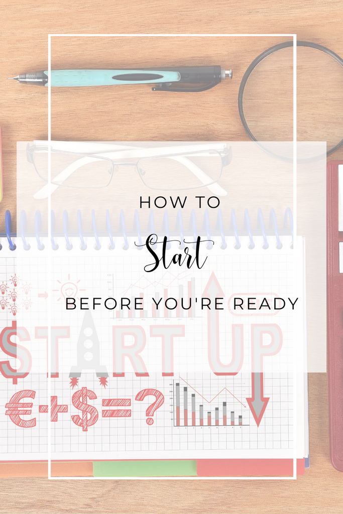 """""""Start Before You're Ready"""" and Risk Ruining Your Business"""