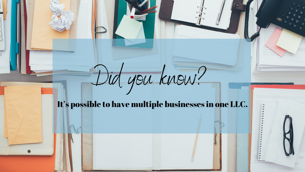 Did you know? It's possible to have multiple businesses under one LLC.