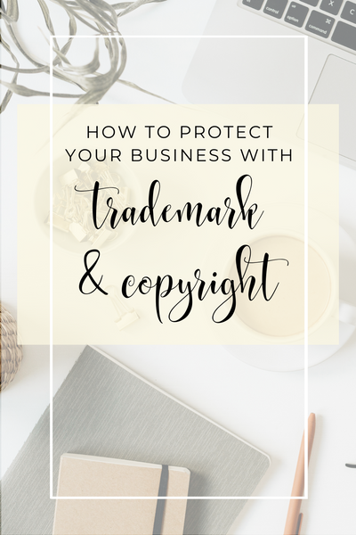 How to Protect Your Business with Trademark and Copyright