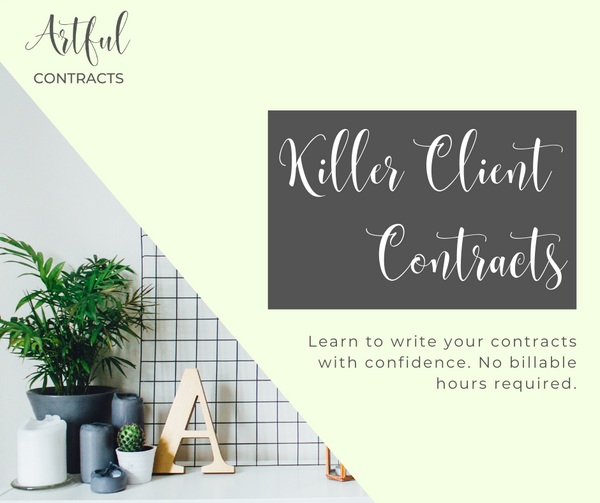 Killer Client Contracts - Learn to write your contracts with confidence. No billable hours required.