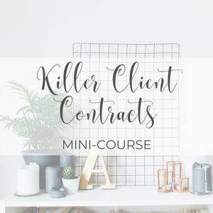 Killer Client Contracts Mini-Course - how to write a client contract