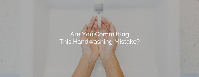By now the message should be clear: WASH YOUR HANDS!