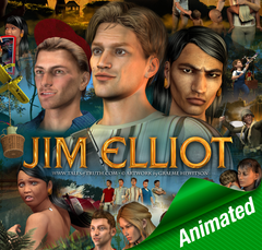 Jim Elliot Story - ANIMATED