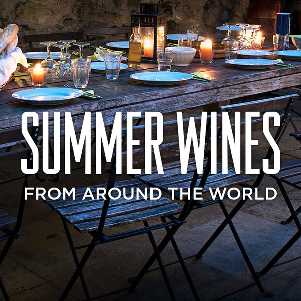 SUMMER WINES FROM AROUND THE WORLD