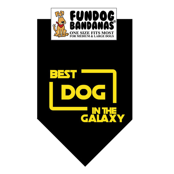 Black one size fits most dog bandana with Best Dog in the Galaxy (inspired by Star Wars) in gold ink.
