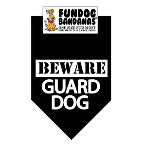 Black one size fits most dog bandana with Beware Guard Dog in White ink.
