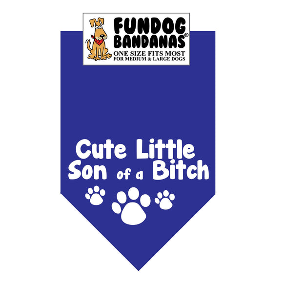Royal Blue one size fits most dog bandana with Cute Little Son of a Bitch and 3 paws in white ink.