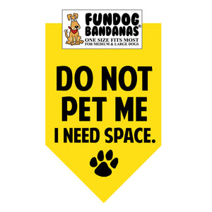 Wholesale 10 Pack - DO NOT PET ME I need space. Bandana - Gold Only