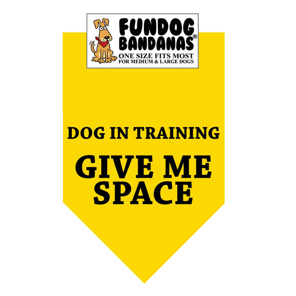 Wholesale 10 Pack - Dog in Training Give Me Space Bandana - Gold Only - FunDogBandanas