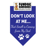 Wholesale 10 Pack - Don't Look at Me; That Smell is Coming from My Dad Bandana