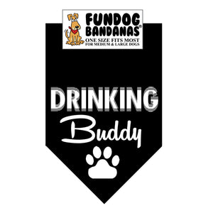 Black one size fits most dog bandana with Drinking Buddy and a paw in white ink.