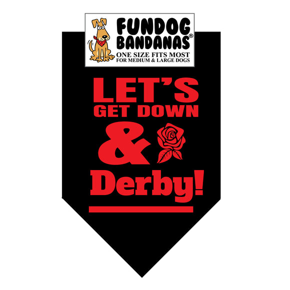 Let's Get Down & Derby Bandana