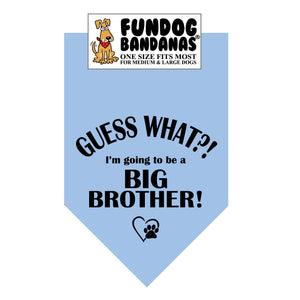 Wholesale 10 Pack - Guess What?! I'm going to be a Big Brother! Bandana - Light Blue Only - FunDogBandanas