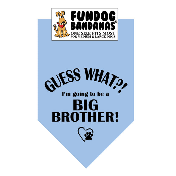 Guess What?! I'm going to be a Big Brother! Bandana - FunDogBandanas
