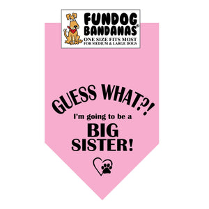 Wholesale 10 Pack - Guess What?! I'm going to be a Big Sister! Bandana - Light Pink Only - FunDogBandanas