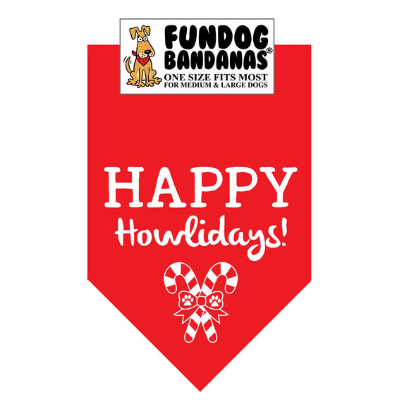 Red one size fits most dog bandana with Happy Howlidays and candy canes in white ink.