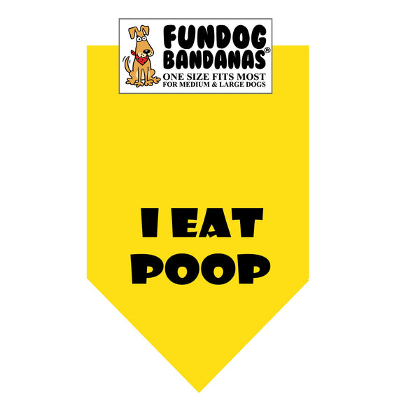 Gold one size fits most dog bandana with I Eat Poop in black ink.