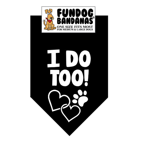 I Do Too! Bandana (suitable for weddings) - FunDogBandanas