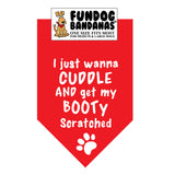 I just Wanna Cuddle and get my Booty Scratched Bandana - FunDogBandanas
