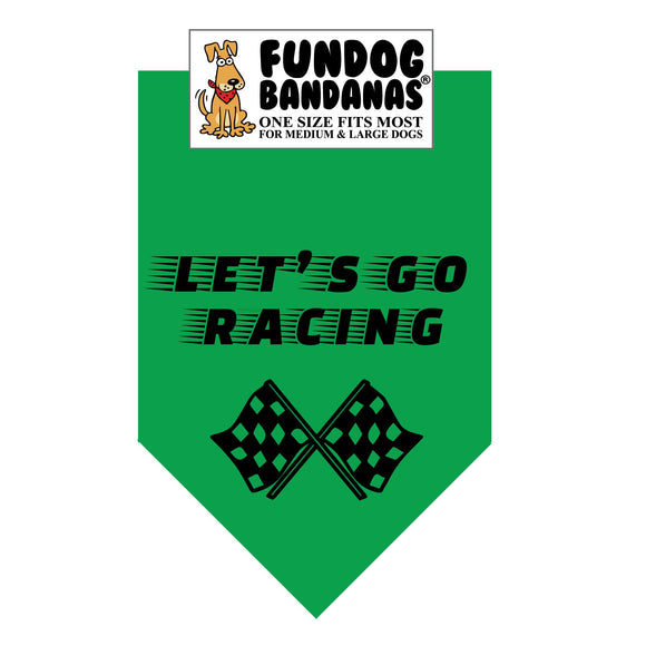 Kelly Green one size fits most dog bandana with Let's Go Racing and 2 checkered flags in black ink.