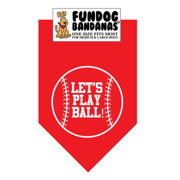 Red one size fits most dog bandana with Let's Play Ball inside of a baseball in white ink.