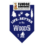 Life is Better in the Woods Bandana