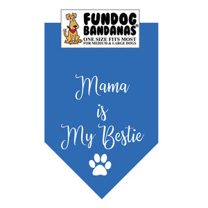 Mama is my Bestie Bandana - FunDogBandanas