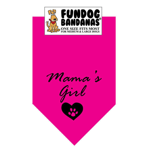 Hot Pink one size fits most dog bandana with Mama's Girl and a paw within a heart in black ink.