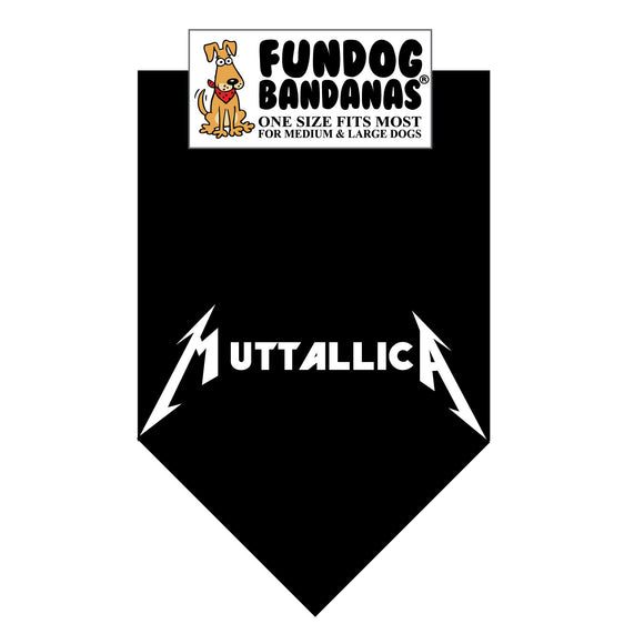 Black one size fits most dog bandana with Muttallica in white ink.