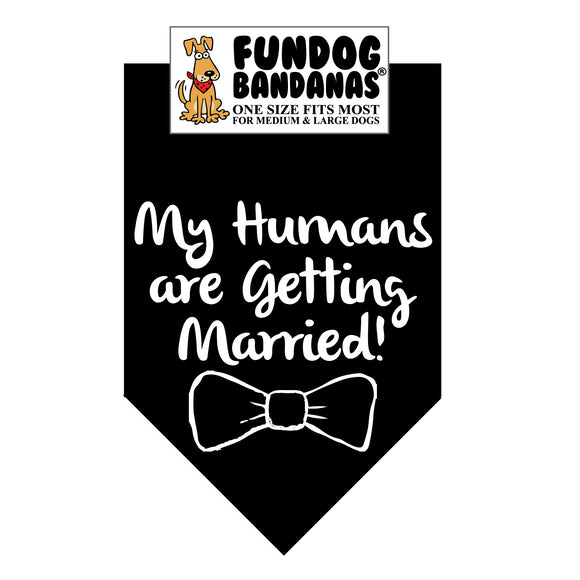 My Humans are Getting Married Bandana - FunDogBandanas