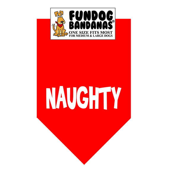 Red one size fits most dog bandana with Naughty in white ink.