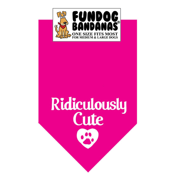 Hot Pink one size fits most dog bandana with Ridiculously Cute and a paw within a heart in white ink.