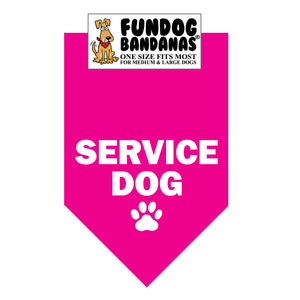 Hot Pink one size fits most dog bandana with Service Dog and a paw in white ink.