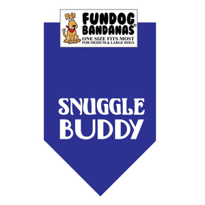 Royal Blue one size fits most dog bandana with Snuggle Buddy in white ink.