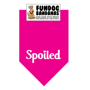 Hot Pink one size fits most dog bandana with Spoiled in white ink.