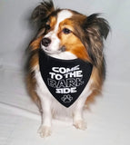 Come to the Bark Side Bandana - FunDogBandanas