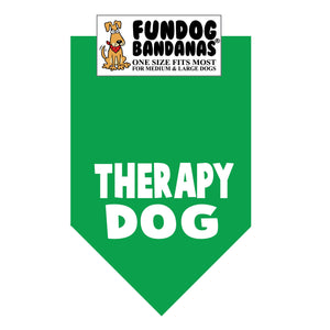 Kelly Green one size fits most dog bandana with Therapy Dog in white ink.