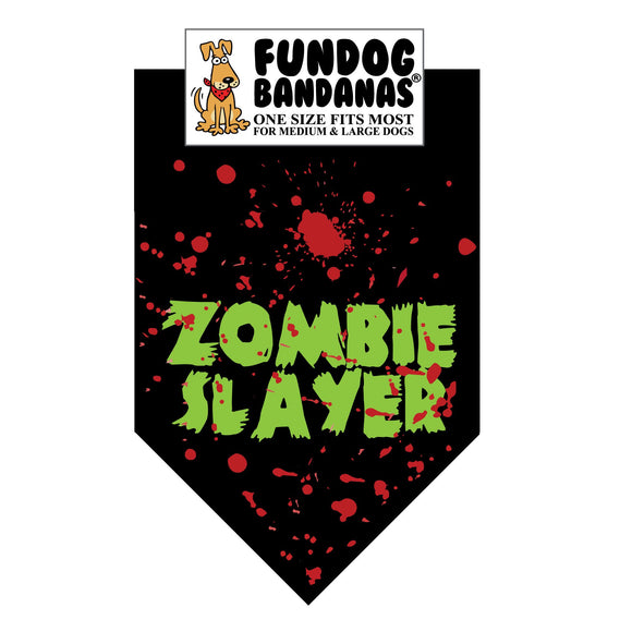 Black one size fits most dog bandana with Zombie Slayer in lime green ink with red blood spatter.