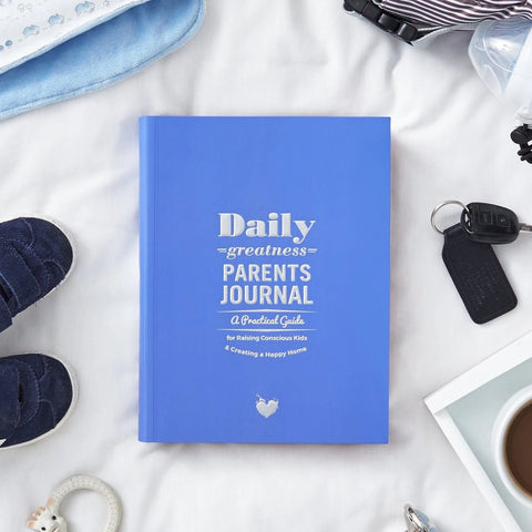Dailygreatness Parents Journal: A Practical Guide for Raising Conscious Kids & Creating a Happy Home
