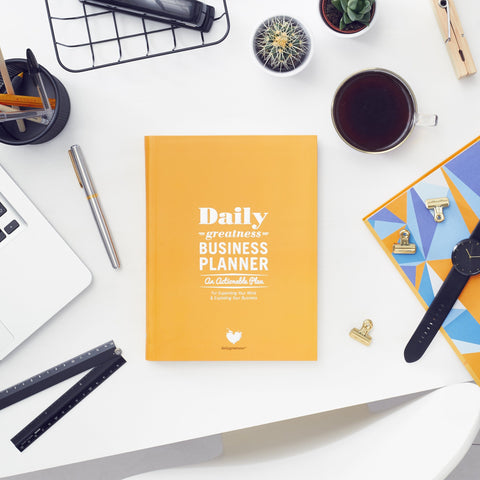 Dailygreatness Business Planner: An Actionable Plan For Exploding Your Business