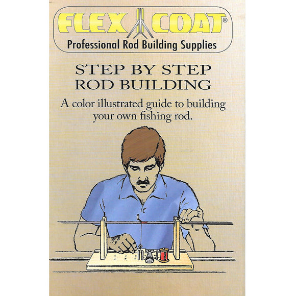 Flex Coat Step by Step Rod Building Book
