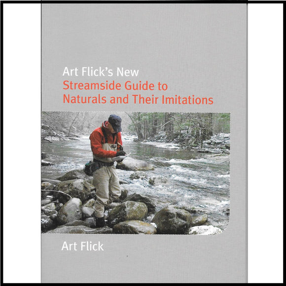 Art Flicks Streamside Guide to Naturals and Their Imitations