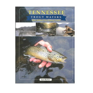 Tennessee Trout Waters Blue Ribbon Fly Fishing Guide