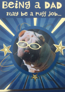 Being A Dad May Be A Ruff Job ..... Father's Day Greeting Card