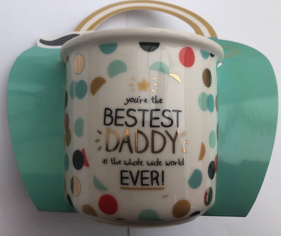 You're The Bestest Daddy In The Whole Wide World Ever Mug