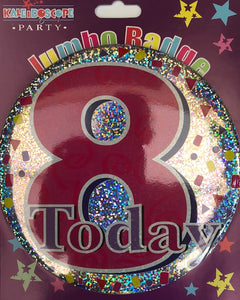 8 Today Pink Jumbo Badge